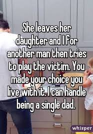 Dad Yelling At Daughter Meme - leaves her daughter and i for another man then tries to play the