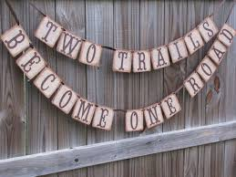 wedding banner sayings 99 best rustic wedding signs banners and wreaths images on