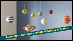 pottery barn kids mobile unboxing u0026 review planet ceiling mobile