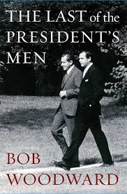 the last of the president u0027s men bob woodward 9781501116445