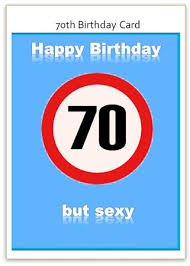 funny 70th birthday card in blue with traffic sign