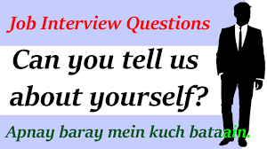 tell about yourself job interview job interview questions and answers can you tell us about