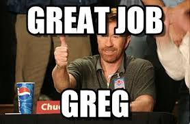 Greg Meme - great job chuck norris approves meme on memegen