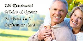 words for retirement cards wishes 110 quotes to write in a retirement card