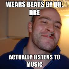 Dr Dre Meme - wears beats by dr dre actually listens to music create meme