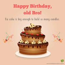 Happy Birthday Wishes To Big Ain T No Cake Big Enough Funny Birthday Wishes For Brothers