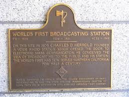 Radio Broadcasting Programs Charles Herrold Father Of Radio Broadcasting Hidden Silicon Valley