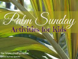 palm for palm sunday palm sunday activities for kids weekend links how to