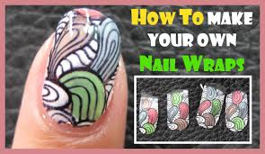 how to make your own nail wraps or nail art stickers create