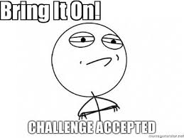 Challenge Accepted Meme Generator - meme creator bring it on meme generator at memecreator org