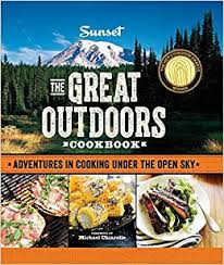 252 Best Outdoor Cooking Images On Pinterest Outdoor Cooking by Sunset The Great Outdoors Cookbook Adventures In Cooking Under