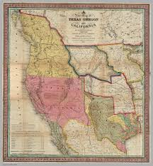 Map Of California And Mexico by A New Map Of Texas Oregon And California With The Regions
