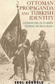 Ottoman Literature Ottoman Propaganda And Turkish Identity Literature In Turkey
