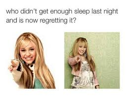 Hannah Montana Memes - not enough sleep eh funny pictures quotes memes funny