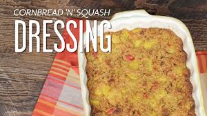 southern dressing recipe for thanksgiving cornbread u0027n u0027 squash dressing southern living youtube
