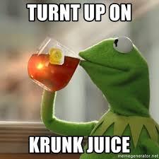 Turnt Up Meme - turnt up on krunk juice kermit the frog drinking tea 2 meme