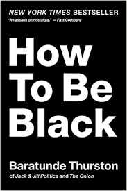 how to how to be black baratunde thurston 8601423330983 amazon com books