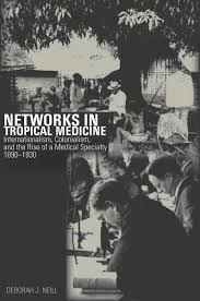 networks in tropical medicine internationalism colonialism and