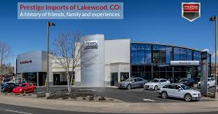 audi dealership prestige imports of lakewood a history of friends family and