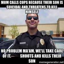 Scumbag Mom Meme - mom calls cops because their son is suicidal and threatens to kill