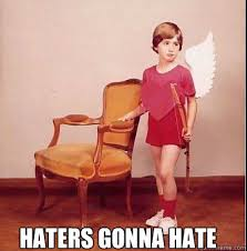 Cupid Meme - haters gonna hate cupid hater quickmeme