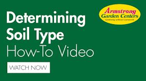 Garden Soil Types - how to determine your soil type armstrong garden centers youtube