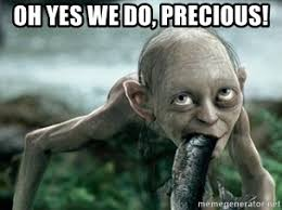 Precious Meme - oh yes we do precious gollum eating fish meme generator
