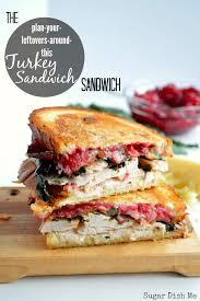 the plan your leftovers around this turkey sandwich sandwich