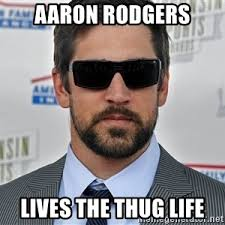 Thuglife Meme - aaron rodgers lives the thug life meme generator
