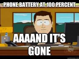 South Park And Its Gone Meme - phone battery at 100 percent aaaand it s gone misc quickmeme
