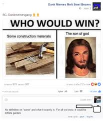 Dank Memes Meaning - dank memes melt steel beams sc dankmemesgang who would win the
