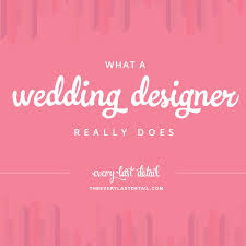 wedding designer what a wedding designer really does every last detail