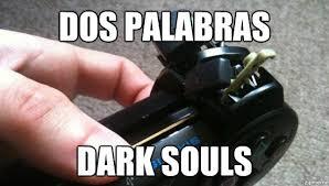 Dark Souls Memes - dark souls meme dos palabras dark souls weknowmemes