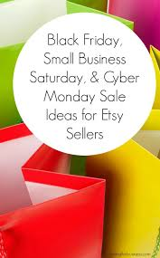 black friday sale ideas black friday small business saturday and cyber monday sale ideas