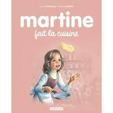 fait de la cuisine martine martine fait la cuisine gilbert delahaye marcel marlier
