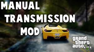 458 manual transmission grand theft auto v pc mods how to use manual transmission with