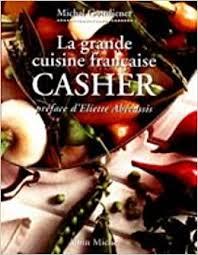 cuisine casher grande cuisine casher la cuisine gastronomie vin