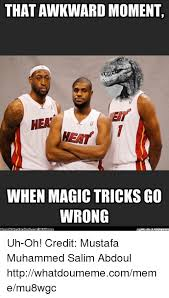 Magic Trick Meme - that awkward moment heat when magic tricks go wrong uh oh credit