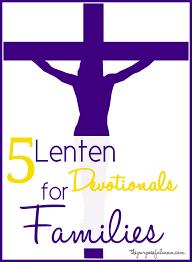 5 lenten devotionals for families the purposeful mom