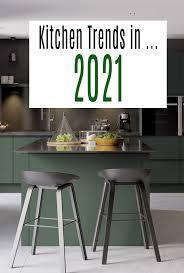 kitchen cabinet colour trends 2021 kitchen trends in 2021 the best new kitchen ideas