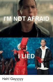 Gayyyyy Meme - i m not afraid i lied hah gayyyyy funny meme on sizzle
