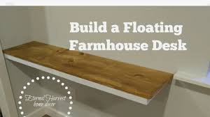 Floating Desk Diy How To Build A Farmhouse Floating Desk Diy