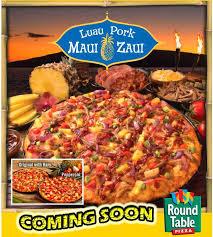 round table maui zaui special luau pork maui zaui seasonal special round table pizza facebook