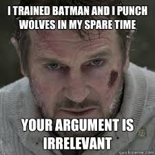 Liam Neeson Meme - and then he punched a wolf writing the rails