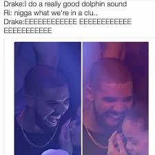 Really Good Memes - dopl3r com memes drakel do a really good dolphin sound ri nigga