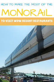 disney world monorail resort restaurants where to go and when
