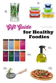 Foodie Gifts Gift Guide For Healthy Foodies Fine Fit Day