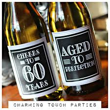 60 year birthday ideas 60th birthday party wine labels masculine birthday party