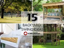 Backyard Swing Ideas These 15 Backyard Swing Ideas Will Guarantee A Time For Everyone