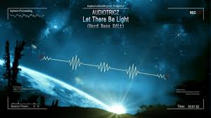 let there be light movie com audiotricz let there be light hard bass edit hq edit youtube